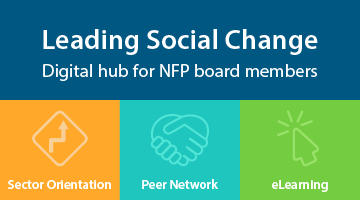 Leading Social Change: Digital hub for NFP board members. Sector Orientation; Peer Network; eLearning.