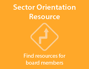 Sector Orientation Resource - Find resources for board members.